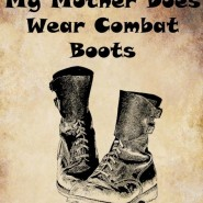 Momma Wears Combat Boots